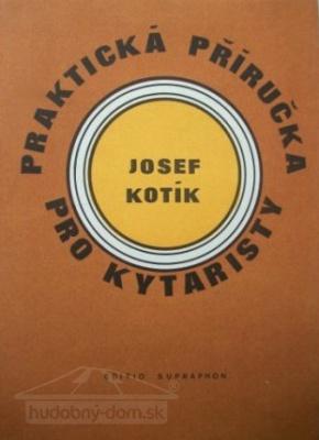 Praktická příručka pro kytaristy - Kotík Josef