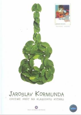 Chceme hrát na klasickou kytaru - Kormunda Jaroslav
