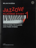 Jazzové klavírní etudy 1 - Dvořák Milan