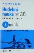 Hudební nauka pro ZUŠ Pracovní sešit 3. ročník - Vozar Martin