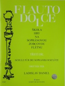 Škola hry na sopránovou zobcovou flétnu 3.díl - Ladislav Daniel