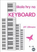 Škola hry na keyboard - Ullmann Jiří